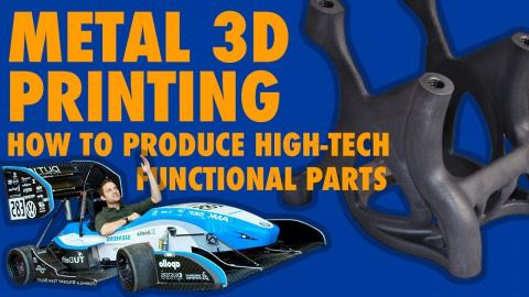 Metal 3D Printing: How to print strong and functional parts