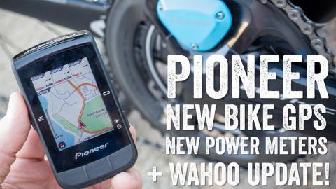 Pioneer's New GPS Bike Computer, Power Meters, and Wahoo BOLT Update!
