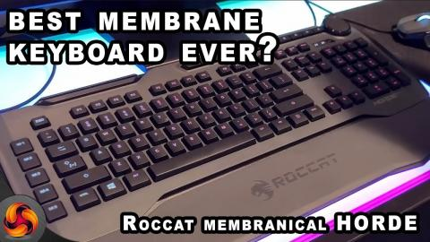 Roccat Horde AIMO 'Membranical' board - best membrane board ever?