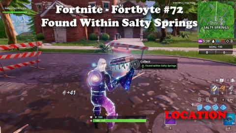 Fortnite - Fortbyte #72 - Found within Salty Springs LOCATION