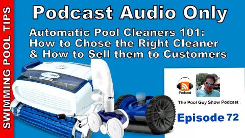 Automatic Pool Cleaners 101: How to Choose One and How to Sell Them to your Customers
