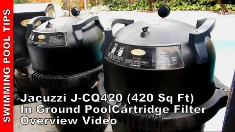 Jacuzzi® J-CQ420 420 sq ft In-Ground Pool Cartridge Filter- Now Priced Under $800!