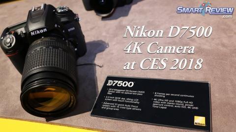 CES 2018 | Nikon D7500  DSLR | with 4K Shooting | SmartReview.com