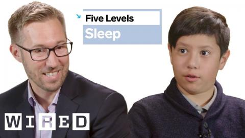 Sleep Scientist Explains One Concept in 5 Levels of Difficulty | WIRED