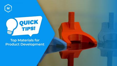 Quick Tips: Top Materials for Product Development