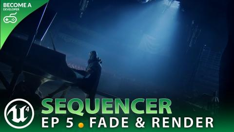 Fade Tracks & Rendering - #5 Unreal Engine 4 Sequencer Course