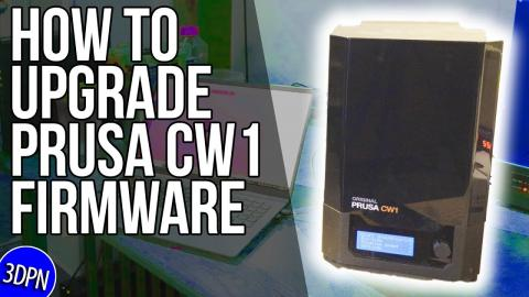 HOWTO: Upgrade Prusa CW1 Firmware // 3DPN Quickie