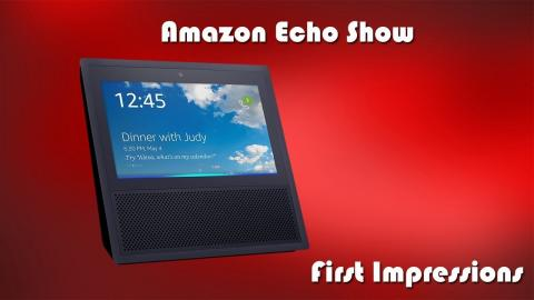 Amazon Echo Show - Unboxing and First Impressions