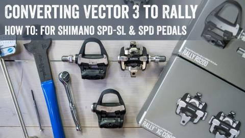 How to: Convert Vector 3 to Rally SPD-SL/SPD Pedals!