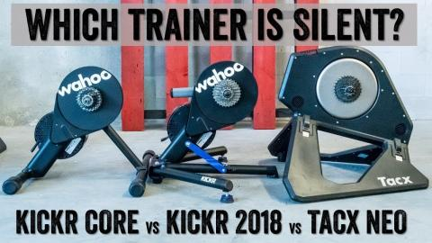 Trainer Silence Test: KICKR CORE vs KICKR 2018 vs TACX NEO