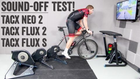 Sound Test: Tacx Flux 2 vs Tacx NEO 2 vs Tacx Flux S Trainers
