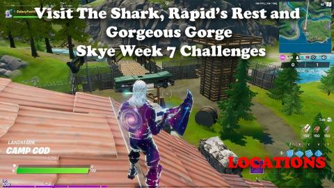 Visit The Shark, Rapid's Rest, and Gorgeous Gorge LOCATIONS - Fortnite Week 7 Challenges