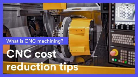 Reducing CNC machining costs (14 tips)
