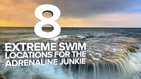 8 Extreme Swim Locations For The Adrenaline Junkie
